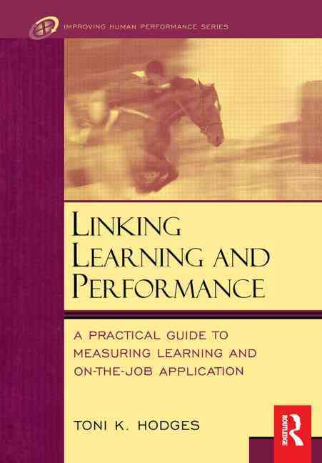 Butterworth-Heinemann Linking Learning and Performance: A Practical Guide to Measuring Learning and on the Job Application by Hodges, Toni Krucky [Har at Sears.com