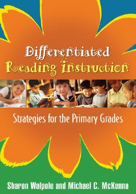 Differentiated Reading Instruction By Walpole, Sharon/ McKenna, Michael C.